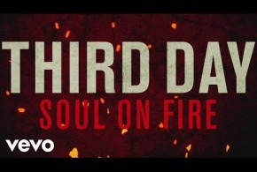 Third Day – Soul On Fire