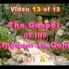 The Gospel of the Kingdom to Come