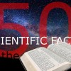 50 SCIENTIFIC FACTS THAT PROVE THE BIBLE TO BE TRUE!!