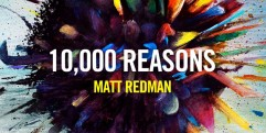 Matt Redman – 10,000 Reasons (Bless The Lord)