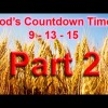 God's Countdown Timer to the September Rapture and Beyond part B