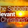 Beyond Today — Is the Sabbath Relevant for Christians?