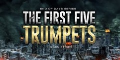 End of Days: The First Five Trumpets – 119 Ministries