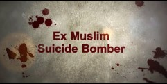 Ex Suicide Bomber Testimony – ESCAPE FROM HELL