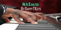 He Is Exalted – Piano Instrumental