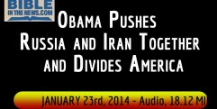 Obama Pushes Russia and Iran Together and Divides America