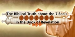 The Biblical Truth about the 7 Seals in the Book of Revelation