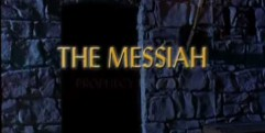The Messiah – Prophecy Fulfilled
