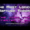 The Most Logical RAPTURE Theory | The Video That Started It All!