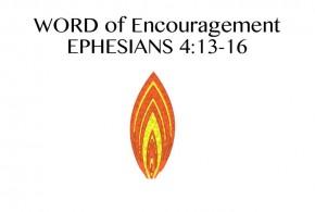 WORD of Encouragement: Ephesians 4:13-16