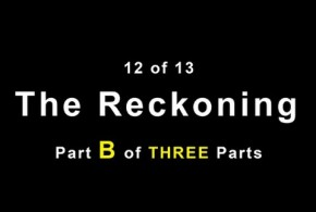 THE RECKONING Part B