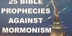 25 Prophecies why the Mormon LDS Church will land you in HELL
