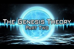 The Genesis Theory – (Part 2)
