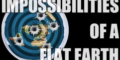 The Impossibilities of Flat Earth Theory