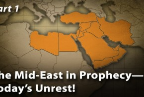 The Mid-East in Prophecy—Today's Unrest! (Part 1)